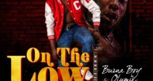 Burna Boy & Olumix – On The Low [AuDio]