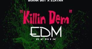 Burna Boy & Zlatan – Killin Dem (EDM Remix) [AuDio]
