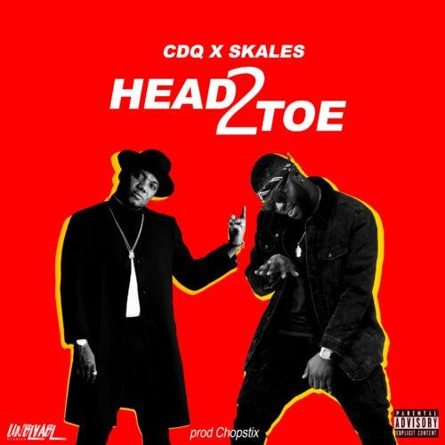 CDQ & Skales – Head2Toe [AuDio]