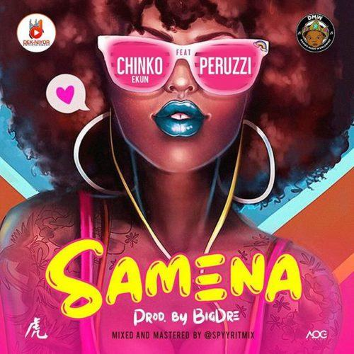 Chinko Ekun – Samena ft Peruzzi [AuDio]