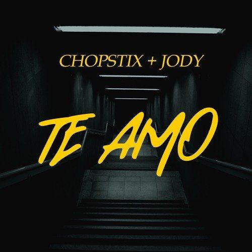 Chopstix – Te Amo ft Jody [AuDio]