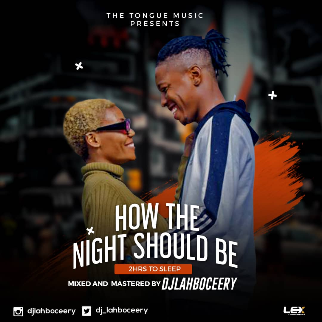 DJ Lahboceery - HOW THE NIGHT SHOULD BE [MixTape]
