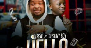 DJ Real & Destiny Boy – Hello [AuDio]