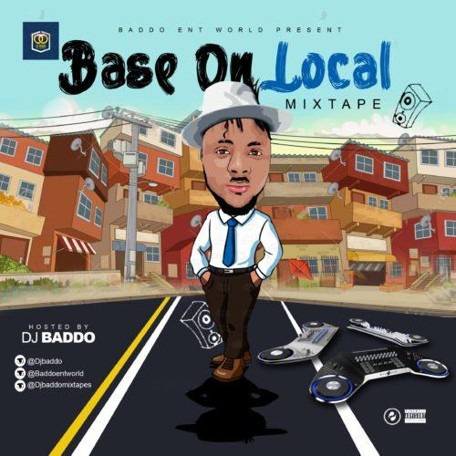 Dj Baddo – Base On Local [MixTape]