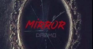 Dremo – Mirror [AuDio]