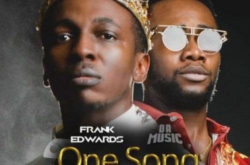 Frank Edwards – One Song ft Da Music [AuDio + ViDeo]