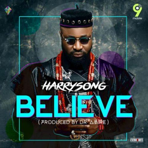 Harrysong – Believe [AuDio]