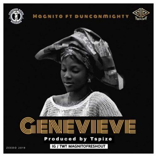 Magnito – Genevieve ft Duncan Mighty [AuDio]