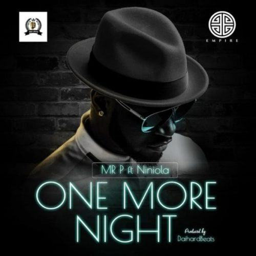 Mr P – One More Night ft Niniola [AuDio]