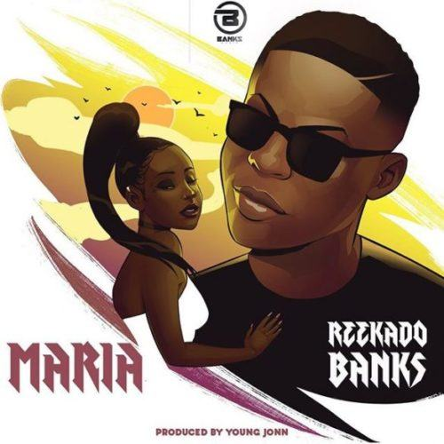 Reekado Banks – Maria [AuDio]