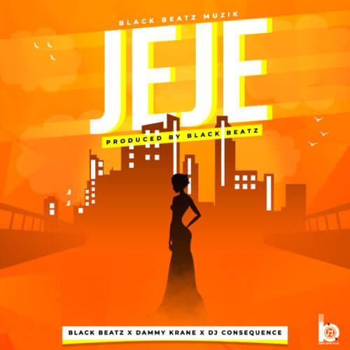 Black Beatz, Dammy Krane & DJ Consequence – Jeje [AuDio]