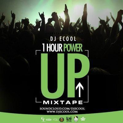 DJ ECool – 1Hour Power Up [MixTape]