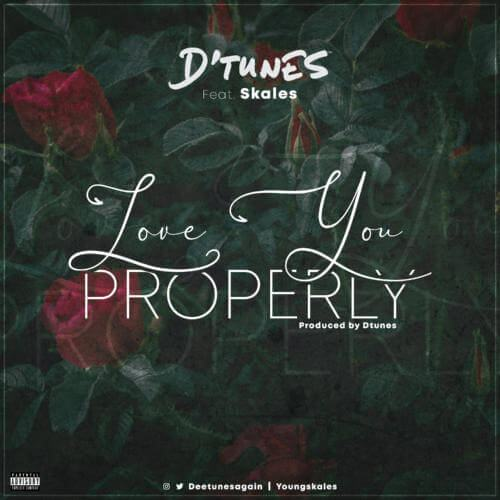 D'Tunes & Skales – Love You Properly [AuDio]