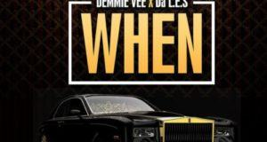Da L.E.S & Demmie Vee – When [AuDio]