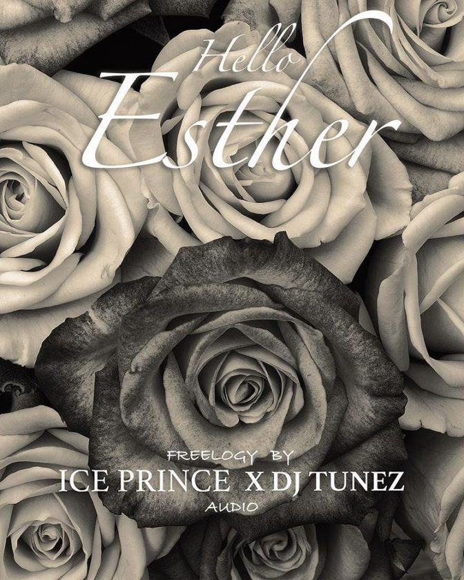 Ice Prince & DJ Tunez – Hello Esther [AuDio]