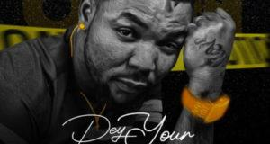 Oritse Femi – Dey Your Own [AuDio]