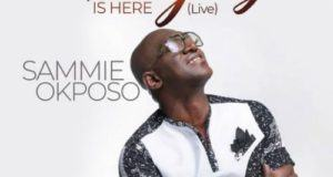 Sammie Okposo – The Glory Is Here [AuDio]