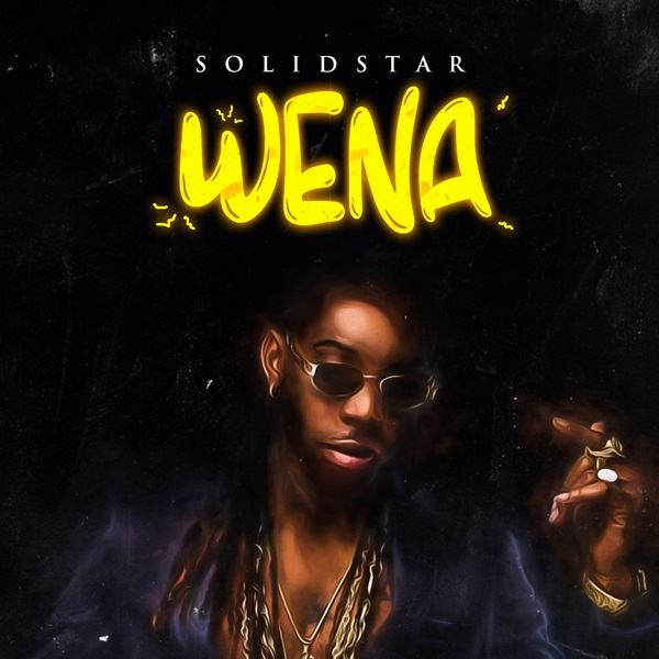 Solidstar – Wena [AuDio]