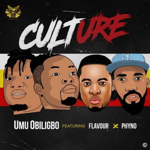 Umu Obiligbo – Culture ft Phyno & Flavour [AuDio + ViDeo]