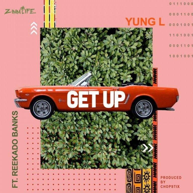 Yung L & Reekado Banks – Get Up [AuDio]