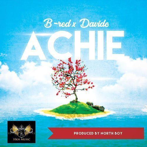 B-Red & Davido – Achie [AuDio]