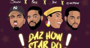 Falz, Teni, DJ Neptune & Skiibii – Daz How Star Do [AuDio]