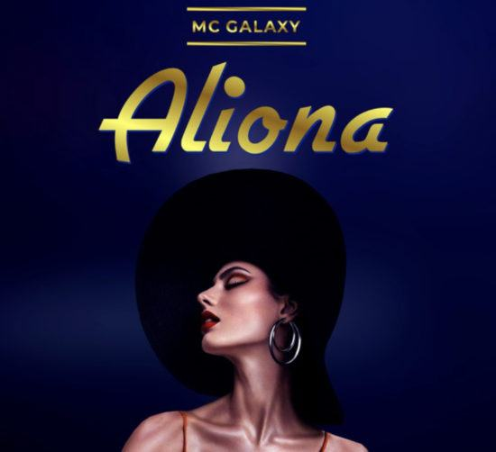 MC Galaxy – Aliona [AuDio]