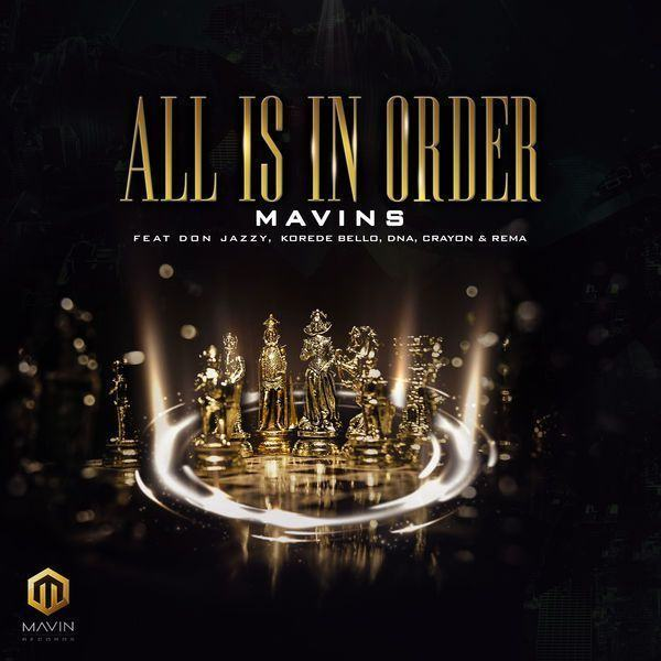 Mavins – All Is In Order ft Don Jazzy, Rema, Korede Bello, DNA & Crayon [AuDio]