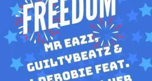 Mr Eazi, GuiltyBeatz & J.Derobie – Freedom ft Sherrie Silver [AuDio]