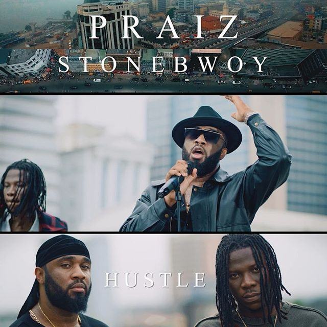 Praiz – Hustle ft Stonebwoy [ViDeo]