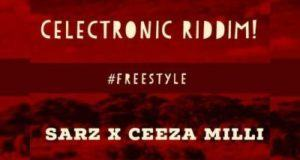 Sarz & Ceeza Milli – Freestyle (Celectronic Riddim) [AuDio]