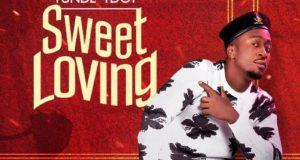 Tunde Tdot – Sweet Loving