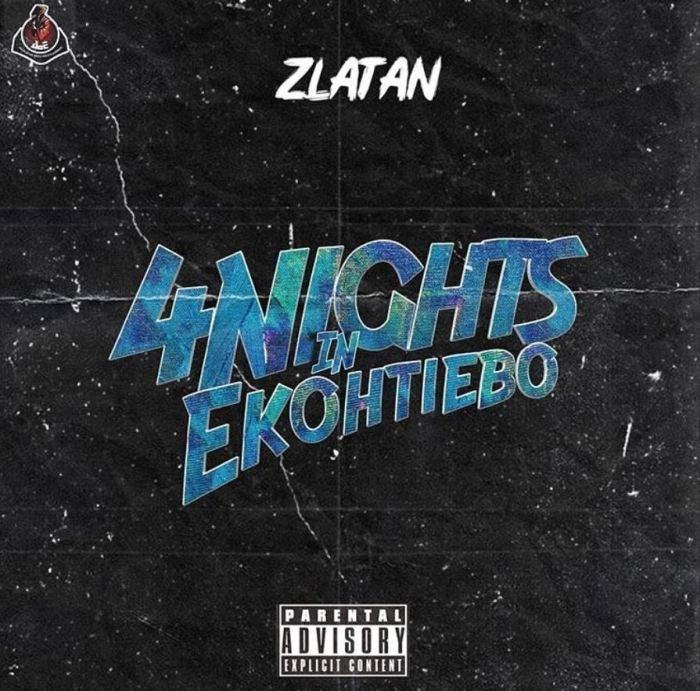 Zlatan – 4 Nights In Ekohtiebo [AuDio]