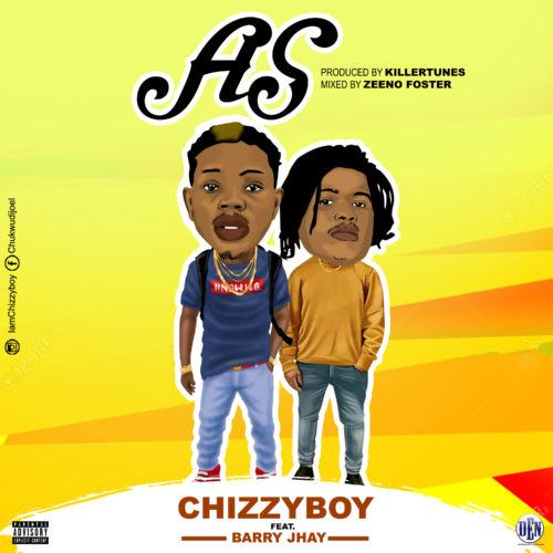 Chizzyboy & Barry Jhay – AS [AuDio]