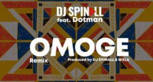 DJ Spinall & Dotman – Omoge (Refix) [AuDio]