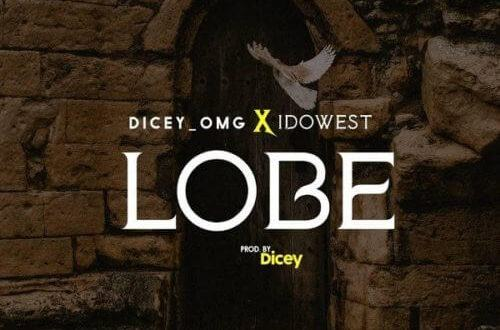 Dicey & Idowest – Lobe [AuDio]