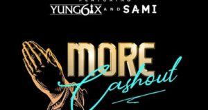 Erigga – More Cash Out ft Yung6ix & Sami [AuDio]
