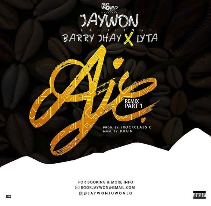 Jaywon – Aje Remix (Part 1) ft Barry Jhay & Lyta [AuDio]
