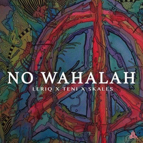 LeriQ – No Wahalah ft Skales & Teni [AuDio]