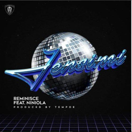 Reminisce – Jensimi ft Niniola [AuDio]