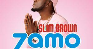 Slim Brown – Zamo [AuDio]