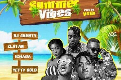 Zlatan, Idowest, Ichaba, Yetty Gold & DJ 4Kerty – Summer Vibes [AuDio]