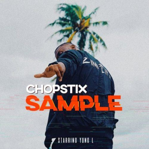 Chopstix – Sample ft Yung L [AuDio]