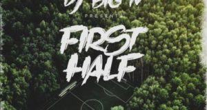 DJ Big N – First Half Mixtape