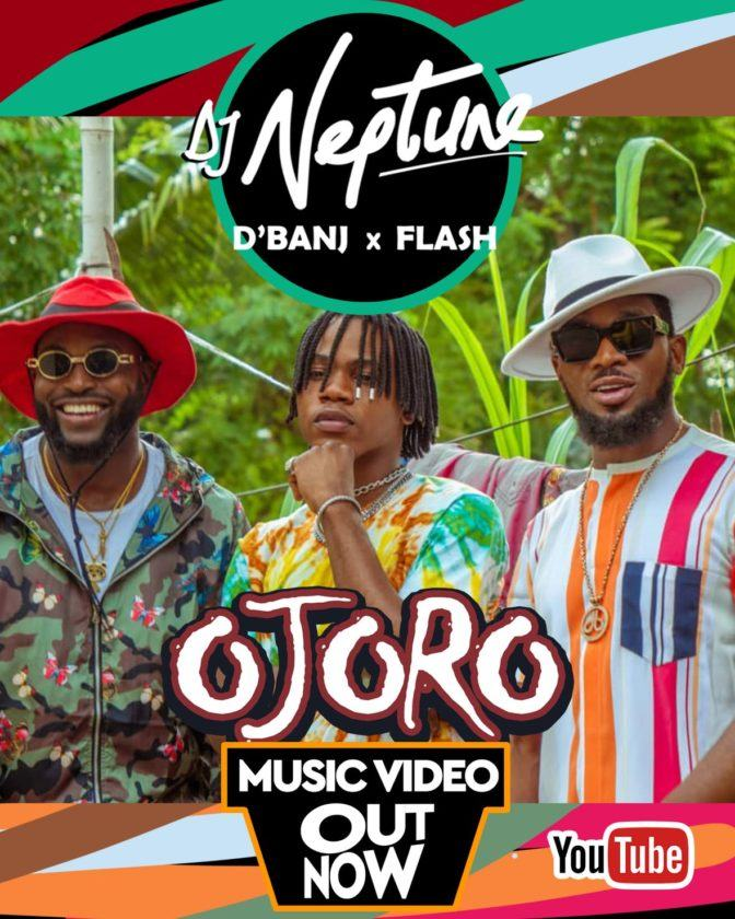 DJ Neptune – Ojoro ft Flash & D'Banj [ViDeo]