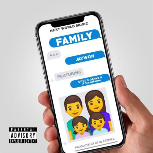 Jaywon – Family ft Qdot, Danny S & Save Fame [AuDio]