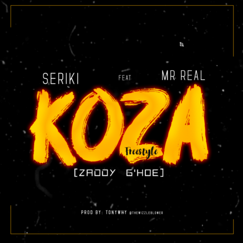 Seriki – Koza ft Mr Real [AuDio]