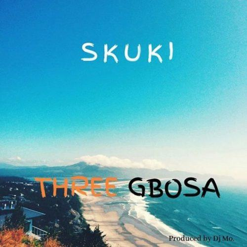 Skuki – Three Gbosa [AuDio + ViDeo]