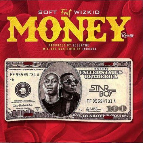 Soft & Wizkid – Money (Remix) [Video]