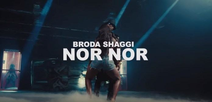 Broda Shaggi – Nor Nor [ViDeo]